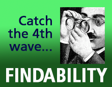 Findability: Catch the Fourth Wave