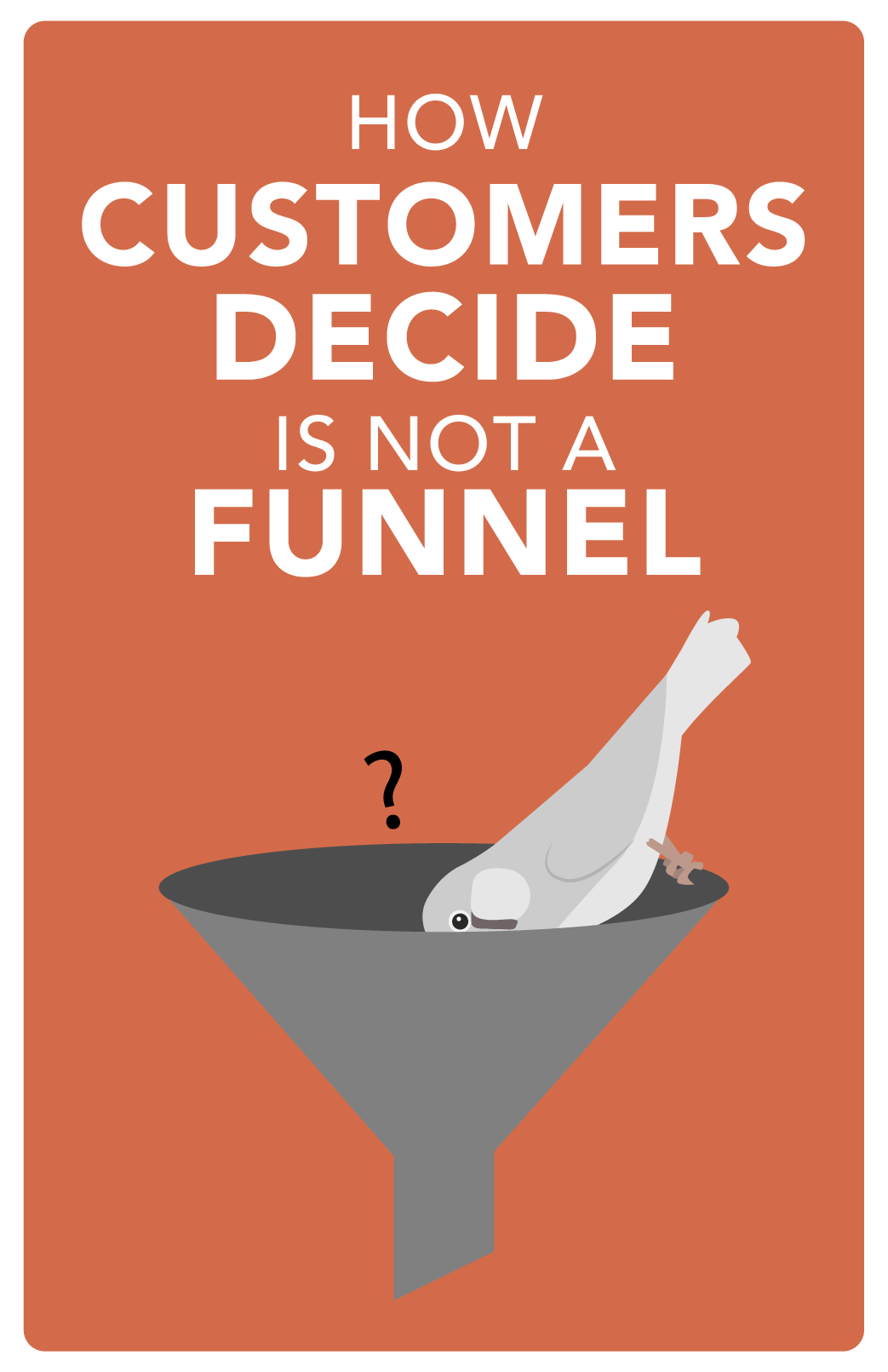 Forget the sales funnel: how buyers really decide