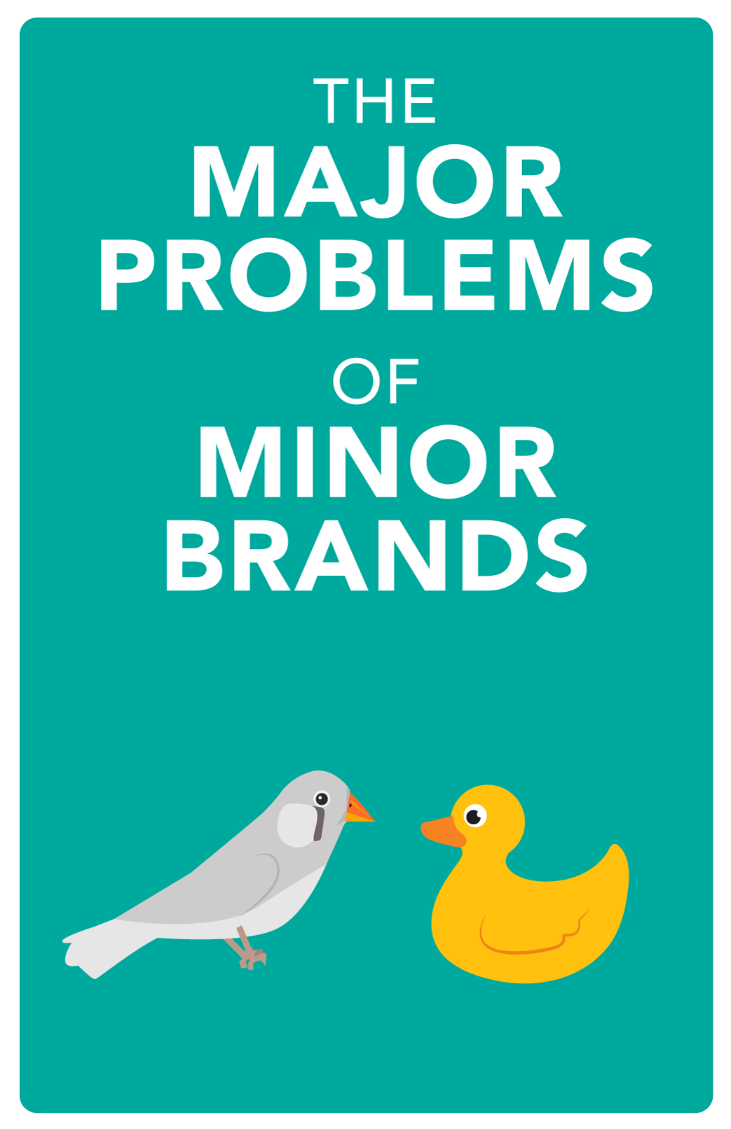 The Major Problem of Minor Brands